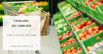 Chứng Nhận ISO 22000:2018 – Hệ Thống Quản Lý An Toàn Thực Phẩm