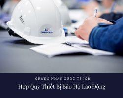Chứng Nhận Hợp Quy Thiết Bị Bảo Hộ Lao Động – Công Ty ICB